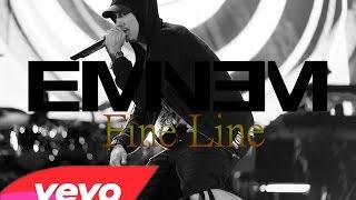 Eminem - Fine Line (Music Video)