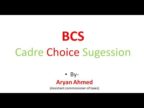 BCS Cadre choice Sugession......By - Aryan Ahmed