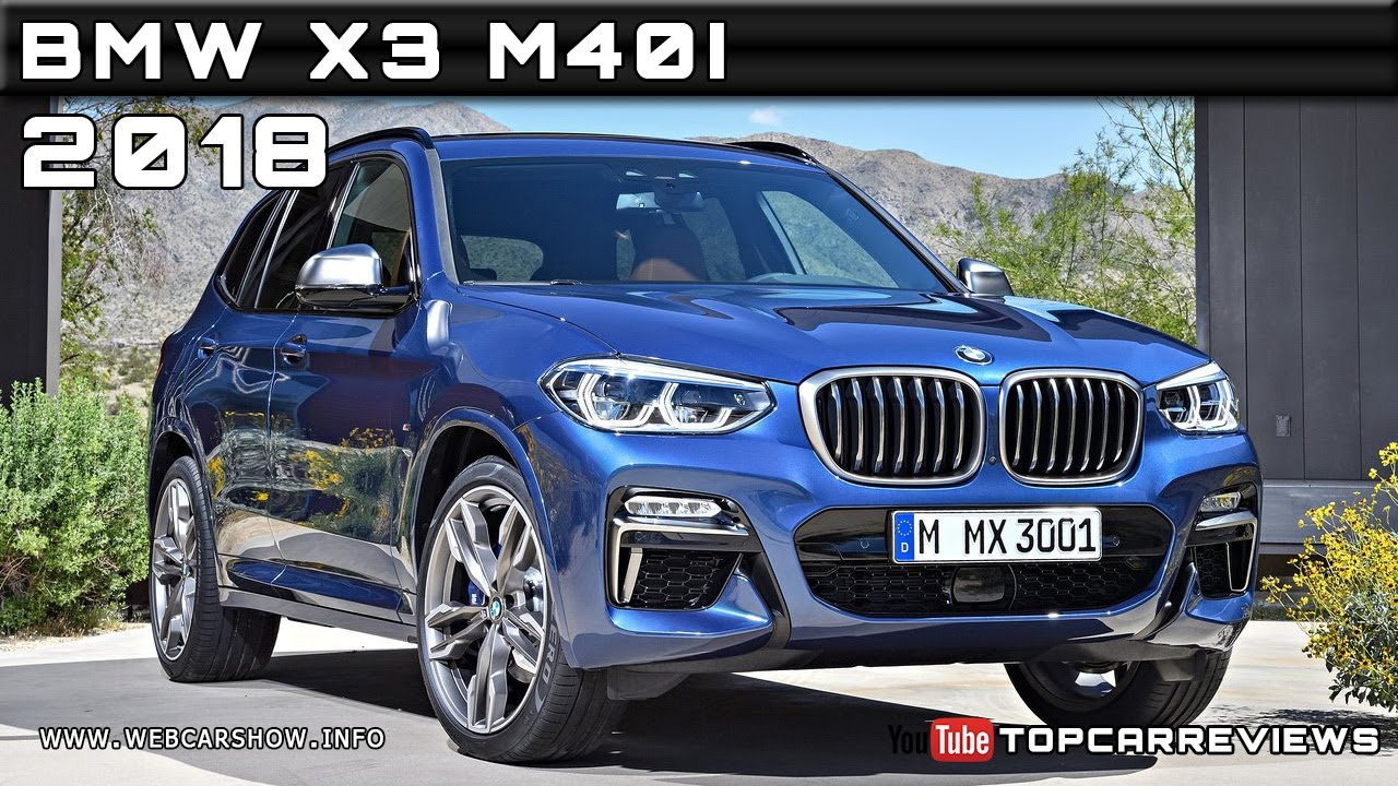 2018 Bmw X3 M40i Review Rendered Price Specs Release Date Youtube