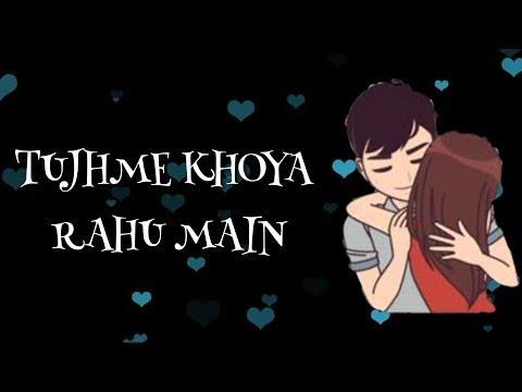 Tujhme Khoya Rahu Main || Arijit Singh || Romantic Whatsapp Status