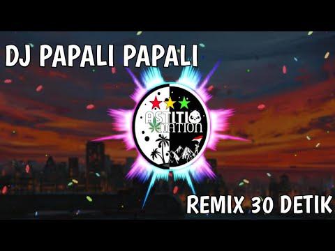 dj-papali-papali-||-remix-30-detik