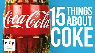 15 Things You Didn't Know About COCA COLA
