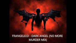 FRANGELICO - DARK ANGEL (NO MORE MURDER MIX)VIDEO
