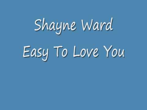 Shayne ward - Easy To Love You :'D