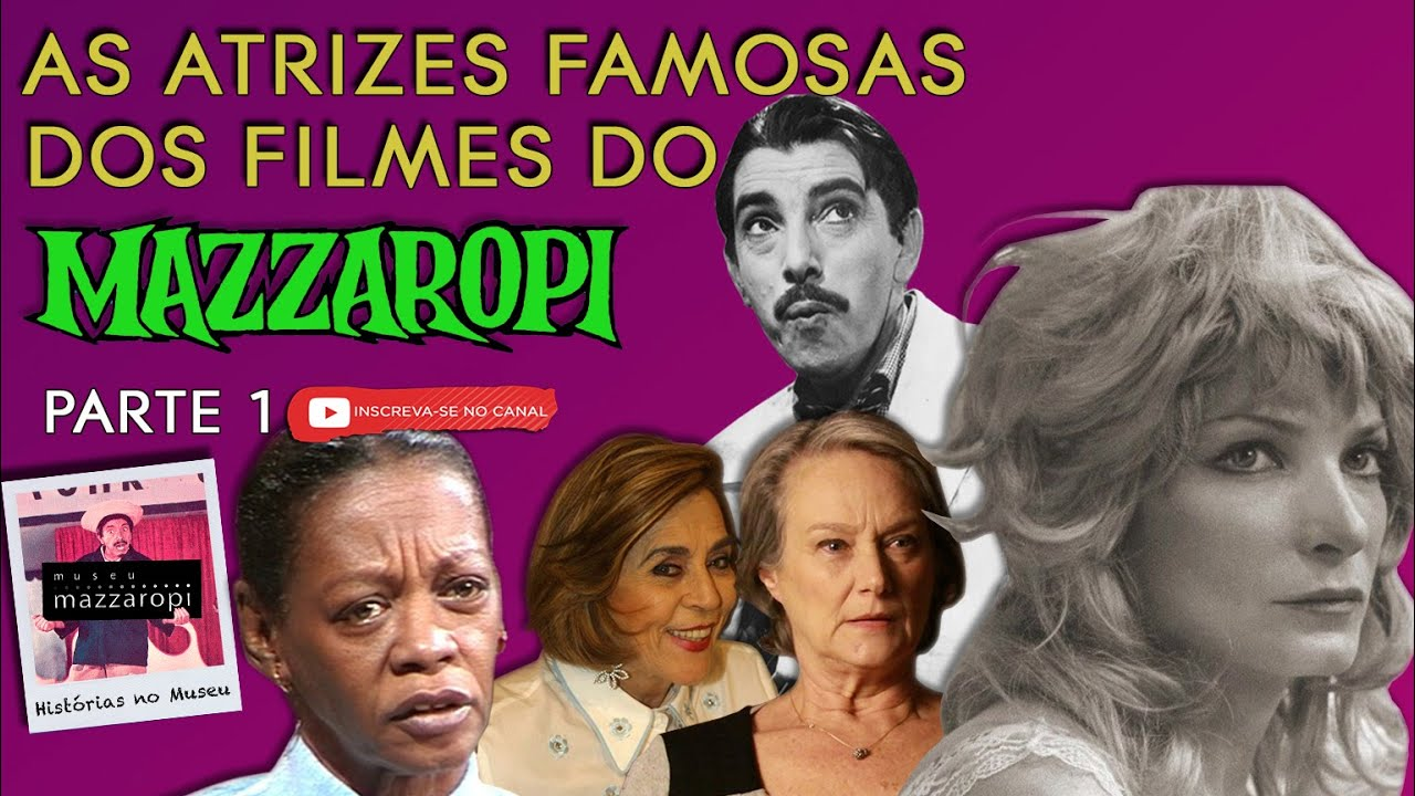 Histórias no Museu - Atrizes famosas dos filmes do Mazza! (Parte 1)