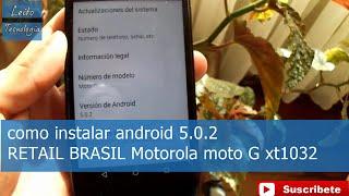 Como instalar android 5.0.2 RETAIL BRASIL Motorola moto G xt1032 // Leito Tecnología
