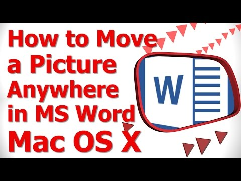 How To Move A Picture Anywhere In MS Word Mac OS X