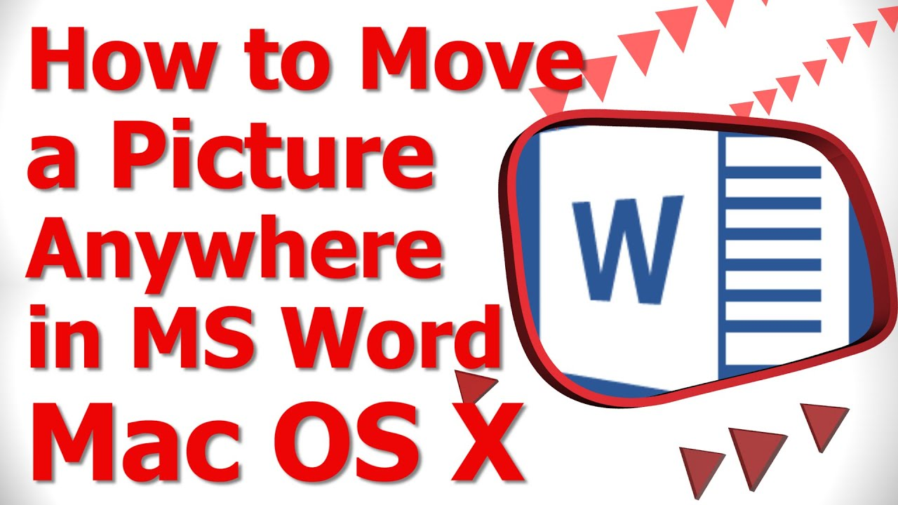 How to Move a Picture Anywhere in MS Word Mac OS X - YouTube