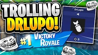 TROLLING DR LUPO! Hilarious Squad Win! (Fortnite Battle Royale)