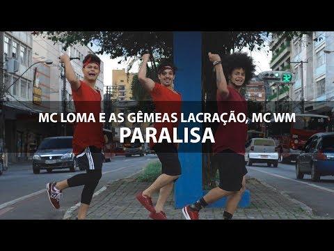 Paralisa - MC Loma e as Gêmeas Lacração MC WM  Coreografia Gibson Moraes