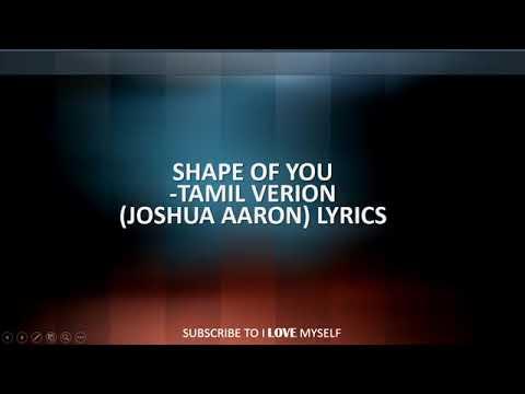 Shape Of You -tamil Version Lyrics - Joshua Aaron