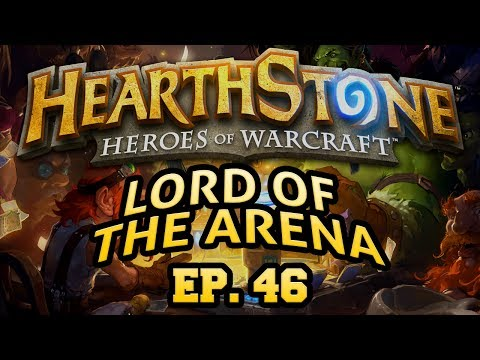 Hearthstone: Lord of the Arena - Episode 46