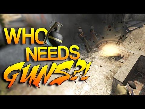 CS:GO- Who needs GUNS?! #6