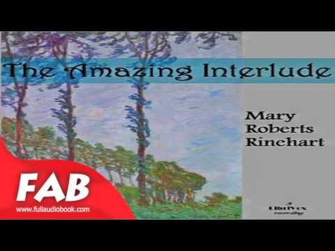 The Amazing Interlude Full Audiobook by Mary Roberts RINEHART by Historical, Romance Fiction