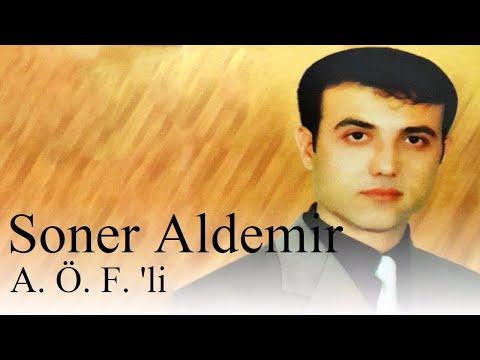 Soner Aldemir - A. Ö. F. 'li
