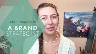 What I do as a Brand Strategist