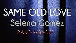 Same Old Love - Selena Gomez | Lower Key (Official Piano Karaoke Instrumental Lyrics Cover)