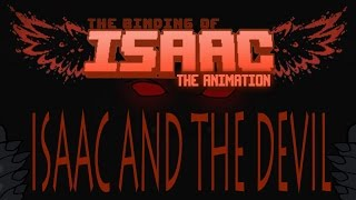 The Binding of Isaac: The Animation - Isaac and The Devil -