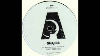 Robot Needs Oil - Guajira (Mollono.Bass Remix)