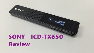 SONY ステレオICレコーダー ICD-TX650 Review