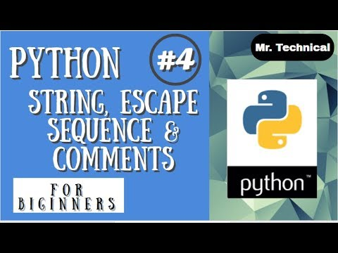Python String, Escape Sequence & Comments ||| Python Tutorial ||| Python Programming #4