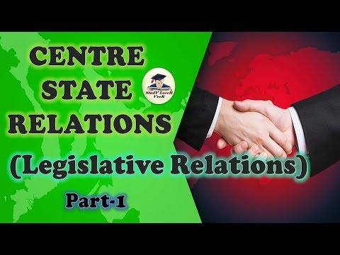 Relations b/w Centre & State (Legislative Relations) (Laxmikanth, Chapter-14- Indian Polity) Part-1