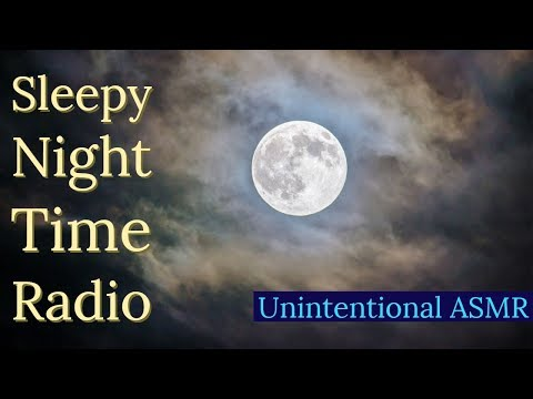 The Perfect Night Time Radio Show To Sleep To [Unintentional ASMR]