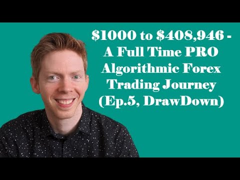 $1000 to $408,946 - A Full Time PRO Algorithmic Forex Trading Journey (Ep. 5, DrawDown)