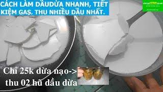 🌿MTVV🌿 || CÁCH LÀM DẦU DỪA NHANH, TIÊT KIỆM GAS, THU NHIỀU DỪA NHẤT(25k dừa nạo~02 hũ dầu dừa)- MTVV
