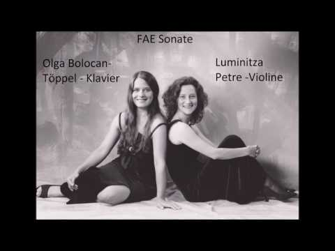 """F.A.E. Sonate - """"Frei Aber Einsam"""" Luminitza Petre Violine & Olga Bolocan - Töppel Klavier"""