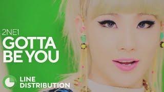 2NE1 - Gotta Be You (Line Distribution)