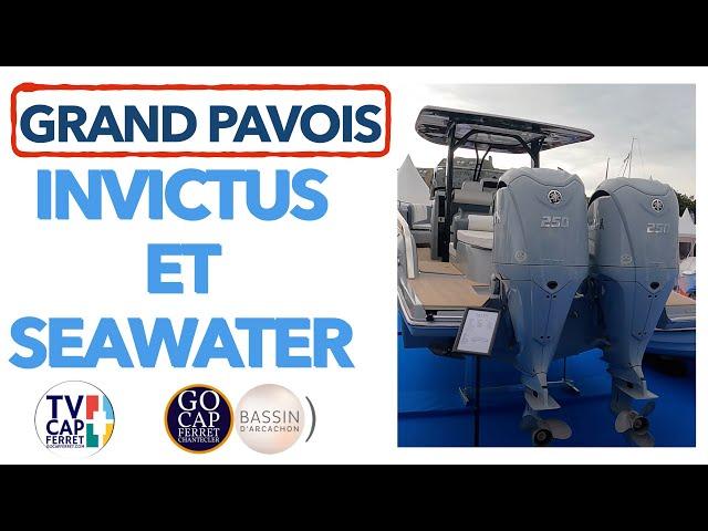 Grand Pavois La Rochelle 2021 #16 Visite INVICTUS et SEAWATER - Marine Plaisance Service Cap Ferret