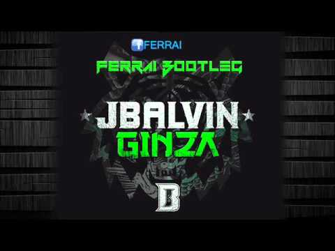 J Balvin   Ginza FERRAI Bootleg FREE DOWNLOAD
