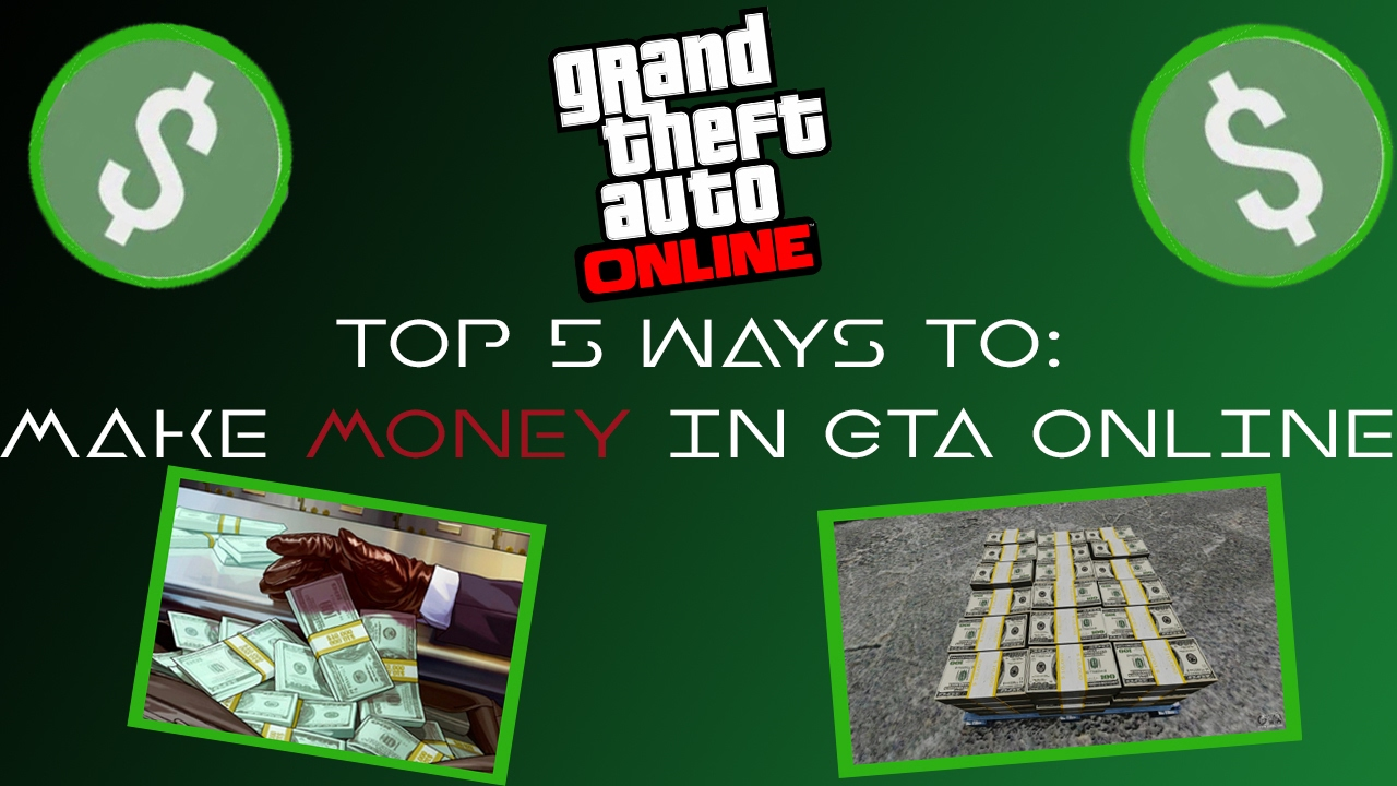 gta 5 online fastest way to make money top 5 ways to make money in gta online youtube 6165
