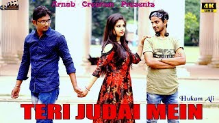 Teri Judai Mein | Hukam Ali | Official Music | Full HD | Sad Love Story | Arnab Creation