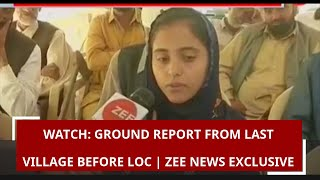 Watch: Ground report from last village before LoC | Zee News Exclusive