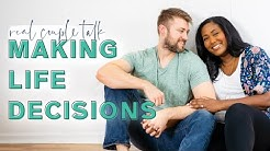 Making Tough Decisions About Our Future | Real Couple Talk