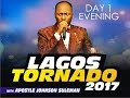 Help From Above 2017 (Lagos State-Tornado)  Day 1 Eve. Live Broadcast With Apostle Johnson Suleman