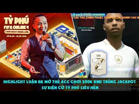 [FO4] Highlight Luận BK mở thẻ acc chơi 200K VNĐ trúng Jackpot sự kiện Cờ Tỷ Phú siêu hên