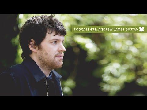 XLR8R Podcast 438: Andrew James Gustav