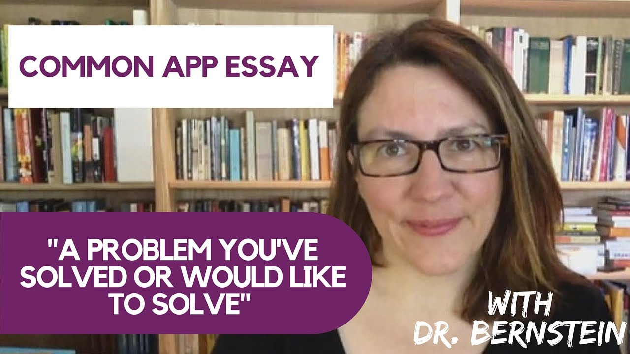 How To Write Your Common App Essay On A Problem Youve Solved Or  How To Write Your Common App Essay On A Problem Youve Solved Or Would  Like To Solve  Youtube