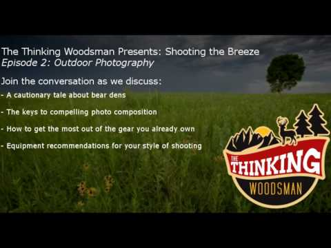 Shooting The Breeze Episode 2: Outdoor Photography