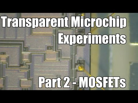 Transparent Microchip Experiments - Part 2 - MOSFETs