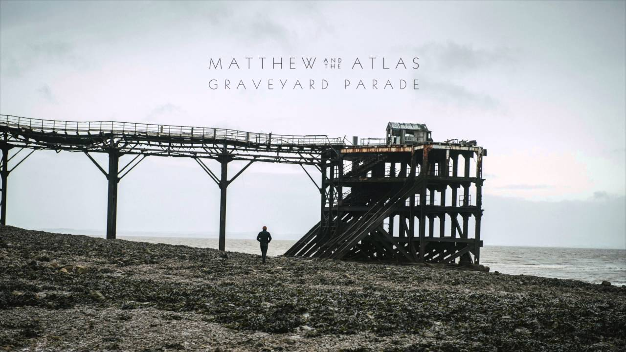 matthew-and-the-atlas-graveyard-parade-official-audio-matthew-and-the-atlas
