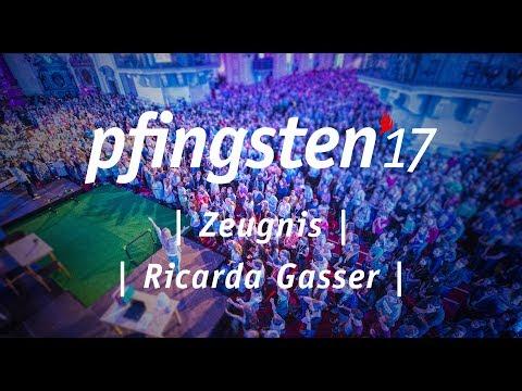 Zeugnis Ricarda Gasser Sonntag Vormittag PFINGSTEN17