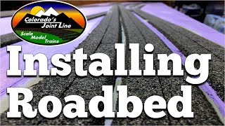 Installing Roadbed - Model Train Layout Update - Jun 17