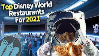 Top Disney World Restaurants for 2021!
