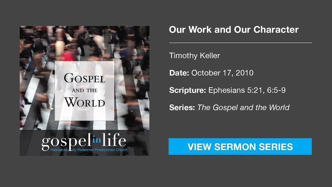 Our Work and Our Character – Timothy Keller [Sermon]