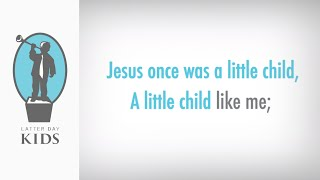 Jesus Once Was a Little Child - Karaoke (2019 Primary Program)