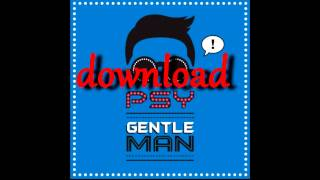 PSY - GENTLEMAN M/V •DOWNLOAD•